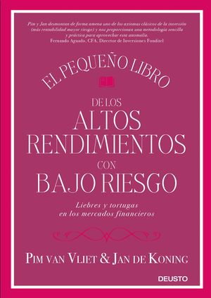 EL PEQUEÑO LIBRO DE LOS ALTOS RENDIMIENTOS CON BAJO RIESGO
