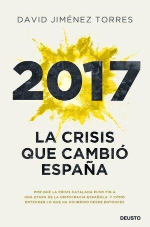 2017. LA CRISIS QUE CAMBIÓ ESPAÑA