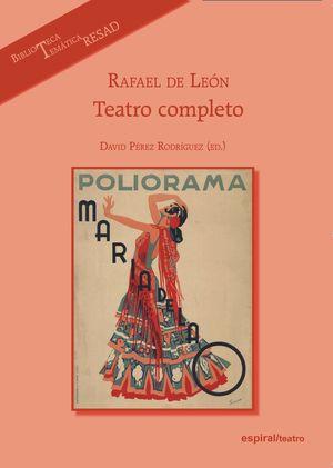 TEATRO COMPLETO. RAFAEL DE LEON