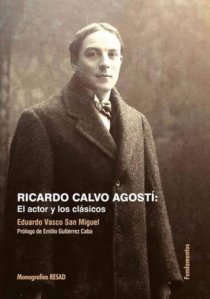 RICARDO CALVO AGOSTI: EL ACTOR Y LOS CLASICOS