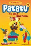 PIÑA PIÑONERA, LA. PATATU 7