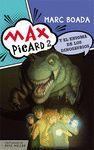 MAX PICARD Y EL ENIGMA DE LOS DINOSAURIOS - MAX PICARD 2