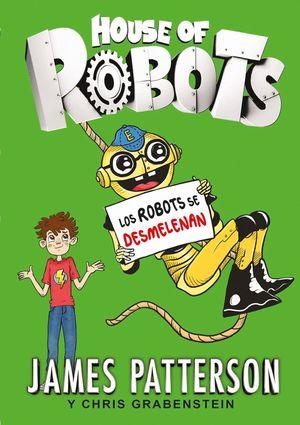 LOS ROBOTS SE DESMELENAN - HOUSE OF ROBOTS 2