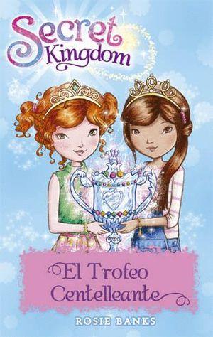 EL TROFEO CENTELLEANTE - SECRET KINGDOM 30