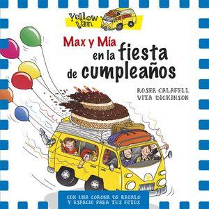MAX Y MÍA EN LA FIESTA DE CUMPLEAÑOS - YELLOW VAN
