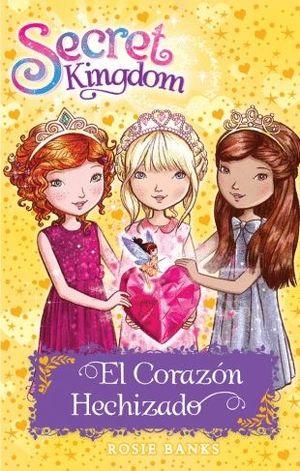 EL CORAZON HECHIZADO - SECRET KINGDOM 31