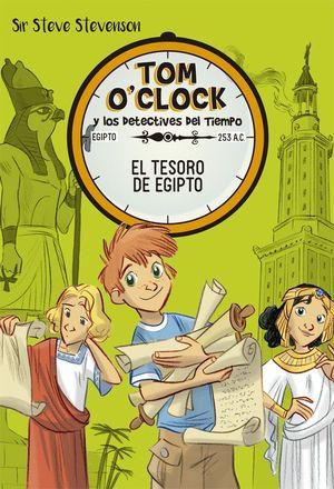 EL TESORO DE EGIPTO - TOM O'CLOCK Y LOS DETECTIVES DEL TIEMPO