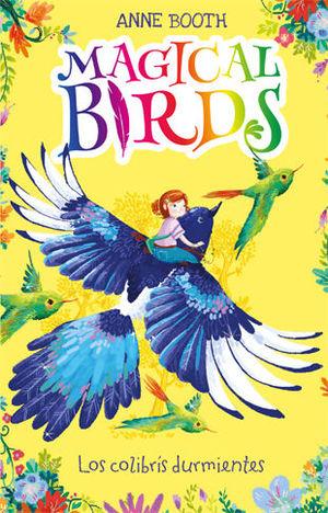 MAGICAL BIRDS 1. LOS COLIBRIS DURMIENTES