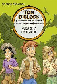 HUIDA DE LA PREHISTORIA. TOM O'CLOCK 8