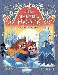 LOS RESCATADORES MÁGICOS 6 Y EL CASTILLO DE HIELO