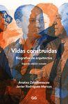 VIDAS CONSTRUIDAS. BIOGRAFÍAS DE ARQUITECTOS