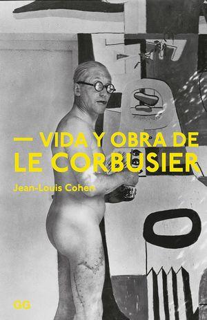 VIDA Y OBRA DE LE CORBUSIER