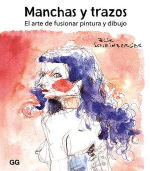 MANCHAS Y TRAZOS. ARTE DE FUSIONAR PINTURA Y DIBUJO