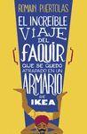 EL INCREÍBLE VIAJE DEL FAQUIR QUE SE QUEDÓ ATRAPADO EN UN ARMARIO DE IKEA