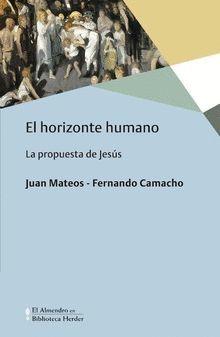 EL HORIZONTE HUMANO. LA PROPUESTA DE JESÚS