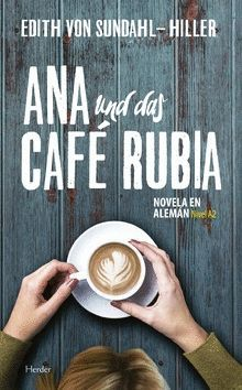ANA UND DAS CAFE RUBIA