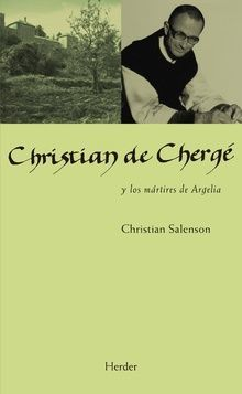 CHRISTIAN DE CHERGE Y LOS MÁRTIRES DE ARGELIA