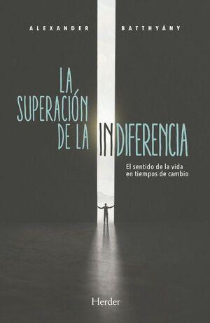 LA SUPERACIÓN DE LA INDIFERENCIA
