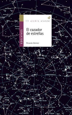 CAZADOR DE ESTRELLAS (PREMIO ALANDAR 2003)