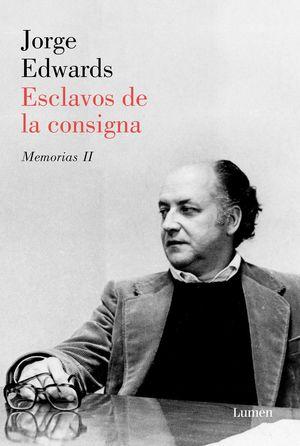 ESCLAVOS DE LA CONSIGNA. MEMORIAS II