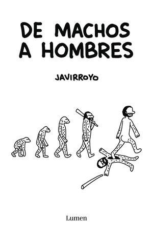 HOMO MACHUS. DE ANIMALES A HOMBRES
