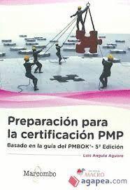 PREPARACION PARA LA CERTIFICACION PMP: BASADO EN LA GUIA PMBOK