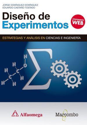 DISEÑO DE EXPERIMENTOS. ESTRATEGIAS Y ANALISIS EN CIENCIAS E INGENIERÍA