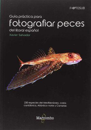 GUIA PRACTICA PARA FOTOGRAFIAR PECES DEL LITORAL ESPAÑOL