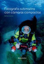 FOTOGRAFÍA SUBMARINA CON CÁMARAS COMPACTAS
