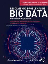 RESOLVIENDO PROBLEMAS DE BIG DATA. UN ENFOQUE APLICADO