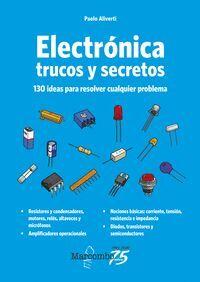 ELECTRONICA TRUCOS Y SECRETOS 130 IDEAS PARA RESOLVER CUALQUIER PROBLEMA