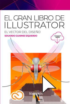 EL GRAN LIBRO DE ILLUSTRATOR. EL VECTOR DEL DISEÑO