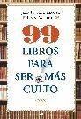 99 LIBROS PARA SER MAS CULTO