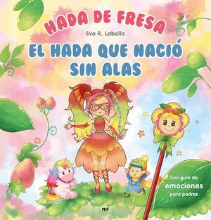 HADA DE FRESA. EL HADA QUE NACIÓ SIN ALAS