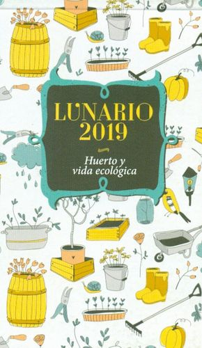 LUNARIO 2019 HUERTO Y VIDA ECOLÓGICA