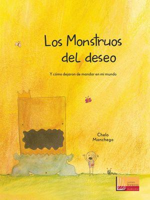 LOS MONSTRUOS DEL DESEO Y COMO DEJARON DE MANDAR EN MI MUNDO