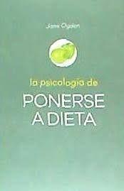 LA PSICOLOGIA DE PONERSE A DIETA