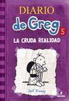 DIARIO DE GREG 5. LA CRUDA REALIDAD