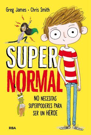 SUPERNORMAL 1 NO NECESITAS SUPERPODERES PARA SER UN HÉROE