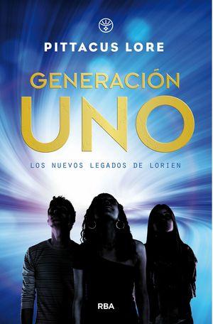 GENERACION UNO. LOS NUEVOS LEGADOS DE LORIEN