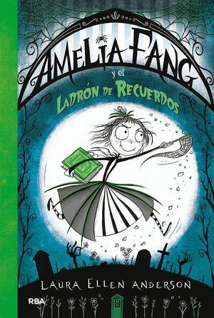 EL LADRÓN DE RECUERDOS. AMELIA FANG 3