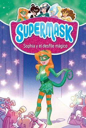 SOPHIA Y EL DESFILE MÁGICO - SUPERMASK 3