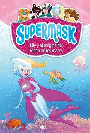 LILY Y EL ENIGMA DEL FONDO DE LOS MARES - SUPERMASK 5