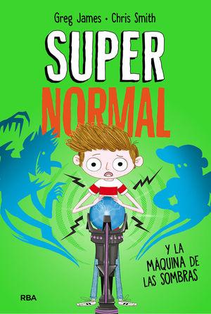 SUPERNORMAL 3. SUPERNORMAL Y LA MAQUINA DE LA SOMBRAS