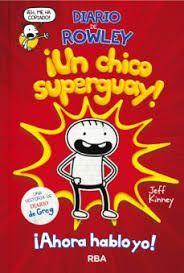 UN CHICO SUPERGUAY! DIARIO DE ROWLY