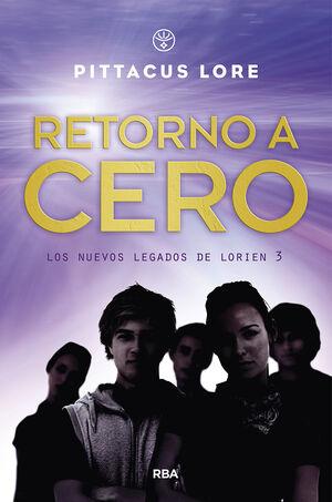 LOS NUEVOS LEGADOS DE LORIEN 3: RETORNO A CERO