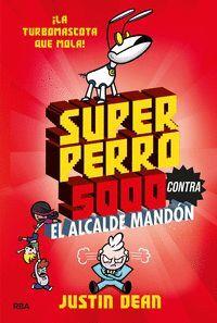 SUPERPERRO 5000 2  EL ALCALDE MANDON