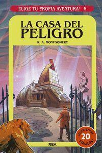 LA CASA DEL PELIGRO 6 ELIGE TU PROPIA AVENTURA