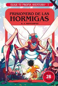 PRISIONERO DE LAS HORMIGAS. ELIGE TU PROPIA AVENTURA 7