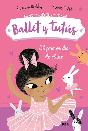 BALLET Y TUTUS 1 EL PRIMER DÍA DE CLASE